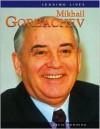 Mikhail Gorbachev (Leading Lives) - Andrew Langley