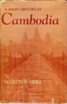 A Short History Of Cambodia - Martin F. Herz