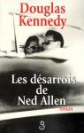 Les Désarrois de Ned Allen - Douglas Kennedy, Bernard Cohen