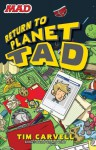 Return to Planet Tad - Tim Carvell