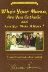 Who's Your Mama, Are You Catholic, and Can You Make A Roux? (Book 1): A Cajun / Creole Family Album Cookbook - Marcelle Bienvenu