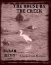The House On The Creek (James Creek, #1) - Sarah Remy