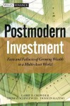 Post Modern Investment: Facts and Fallacies of Growing Wealth in a Multi-Asset World - Garry B. Crowder, Thomas Schneeweis
