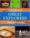 Children's Great Explorers Encyclopedia - Simon Adams