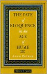 The Fate of Eloquence in the Age of Hume - Adam Potkay
