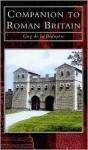 Companion to Roman Britain - Guy de la Bedoyere