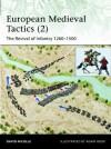 European Medieval Tactics (2): New Infantry, New Weapons 1260-1500 (Elite) - David Nicolle