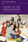 Music in the Renaissance (Western Music in Context: A Norton History) - Richard Freedman, Walter Frisch