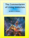 The Commentaries of Living Immortals - Martin K. Ettington