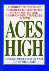 ACES HIGH VOLUME ONE: A Tribute to the Most Notable Fighter Pilots of the British and Commonwealth Forces of WWII - Christopher Shores