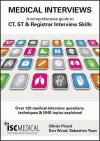 Medical Interviews: A Comprehensive Guide To Ct, St And Registrar Interview Skills: Over 120 Medical Interview Questions, Techniques And Nhs Topics Explained - Olivier Picard, Dan Wood, Sebastian Yuen