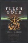 Flesh And Gold (Lyhhrt Trilogy) - Phyllis Gotlieb