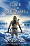 Tome of the Undergates (Aeon's Gate, #1) - Sam Sykes