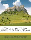 The Life, Letters and Writings of Charles Lamb - Charles Lamb, Percy Hetherington Fitzgerald, Thomas Noon Talfourd
