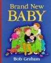 Brand New Baby - Bob Graham