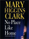 No Place Like Home: A Novel (Audio) - Jan Maxwell, Mary Higgins Clark