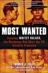 Most Wanted: Pursuing Whitey Bulger, the Murderous Mob Chief the FBI Secretly Protected - Thomas J. Foley, John Sedgwick