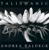 Talismanic - Andrea Baldeck