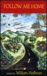 Follow Me Home: Short Stories - William Hoffman