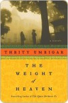 The Weight of Heaven - Thrity Umrigar