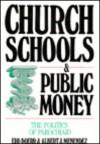 Church Schools and Public Money - Edd Doerr, Albert J. Menendez