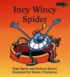 Incy Wincy Spider - Richard Brown, Kate Ruttle, Martin Chatterton