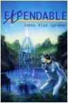 Expendable (Expendables, #1) - James Alan Gardner