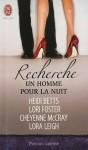 Recherche un homme pour la nuit - Heidi Betts, Lora Leigh, Lori Foster, Cheyenne McCray