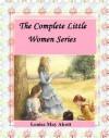 The Complete Little Women Series: Little Women, Good Wives, Little Men, Jo's Boys (4 books in one) - Louisa May Alcott, MonkeyBone Publications