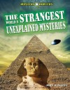 The World's Strangest Unexplained Mysteries - John Hawkins