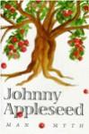 Johnny Appleseed: Man & Myth - Robert M. Price