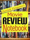 Derrick Ferguson's Movie Review Notebook - Derrick Ferguson