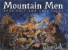 Mountain Men: True Grit and Tall Tales - Andrew Glass