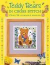 Teddy Bears In Cross Stitch - Sue Cook, Claire Crompton, Joan Elliott, Michaela Learner