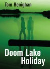 Doom Lake Holiday - Doug Henighan, Tom Henighan