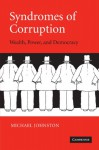 Syndromes of Corruption: Wealth, Power, and Democracy - Michael Johnston