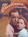 The Casablanca Companion: The Movie Classic and Its Place in History - Richard Osborne