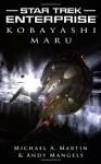 Star Trek: Enterprise: Kobayashi Maru (Star Trek Enterprise) - Michael A. Martin, Andy Mangels