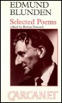 Edmund Blunden: A Selection Of His Poetry And Prose Made By Kenneth Hopkins - Edmund Blunden