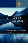 Gravity and Grace: Reflections and Provocations - Joseph Sittler, Martin E. Marty