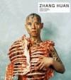 Zhang Huan - Yilmaz Dziewior, Roselee Goldberg, Robert Storr, Zhang Huan
