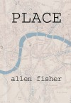 Place - Allen Fisher