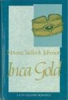 Inca Gold - Norma Tadlock Johnson