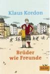 Brüder Wie Freunde - Klaus Kordon