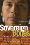 Sovereign Bones: New Native American Writing - Eric Gansworth