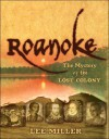 Roanoke: The Mystery Of The Lost Colony - Lee Miller