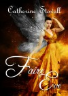 Faire Eve - Catherine Stovall