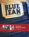 The Blue Jean Book: The Story Behind the Seams - Tanya Lloyd Kyi
