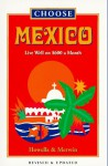 Choose Mexico: Live Well on $600 a Month - John Howells, Don Merwin