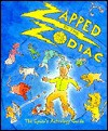 Zapped by the Zodiac: The Cynic's Astrology Guide (Little Books ) - Andrews McMeel Publishing, Ariel Books